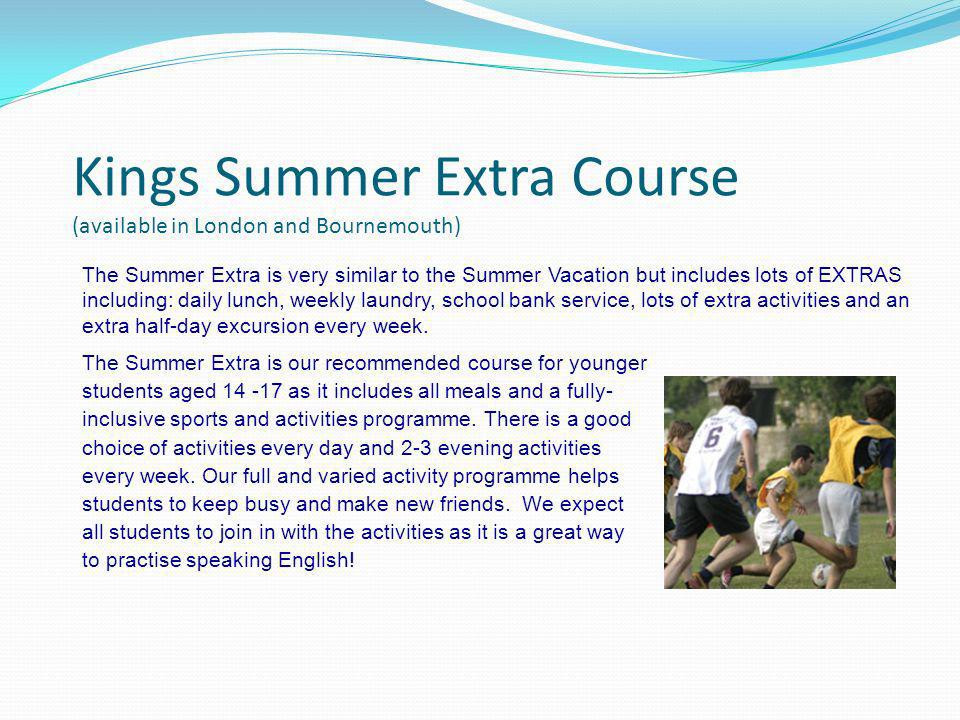 Kings Summer Extra Course (available in London and Bournemouth)