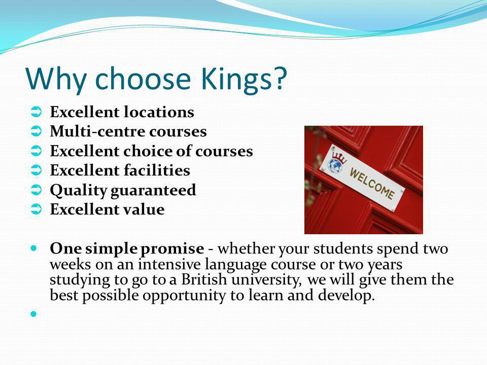 Why choose Kings Excellent locations Multi-centre courses