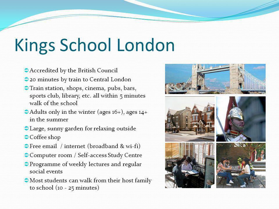 Kings School London Accredited by the British Council