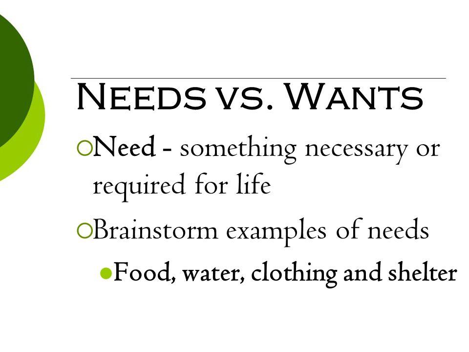 Needs vs Wants. - ppt download