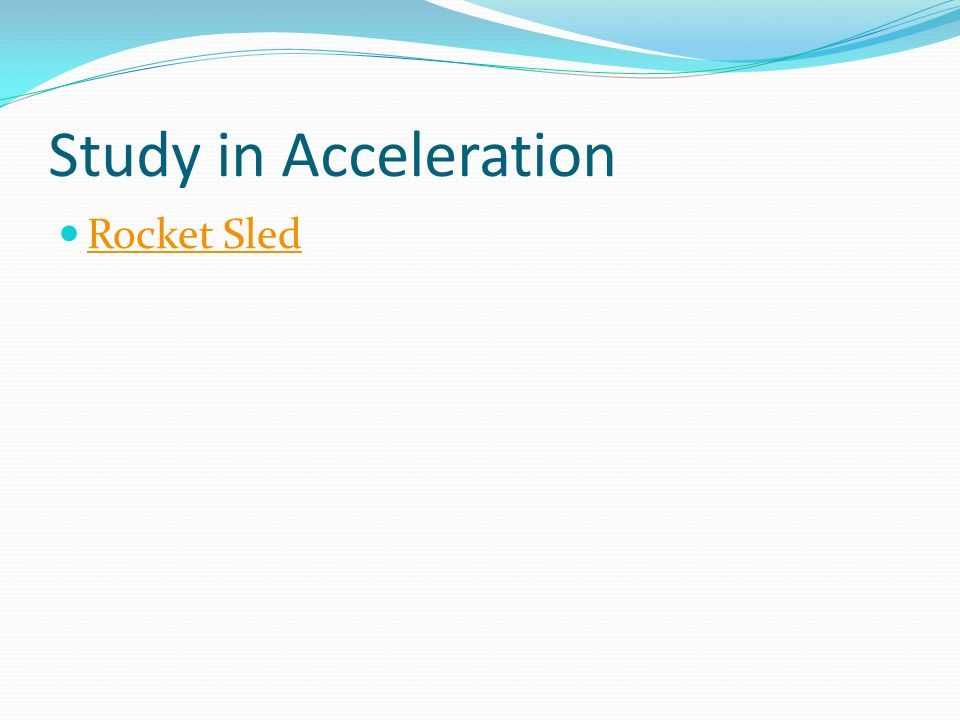 Study in Acceleration Rocket Sled