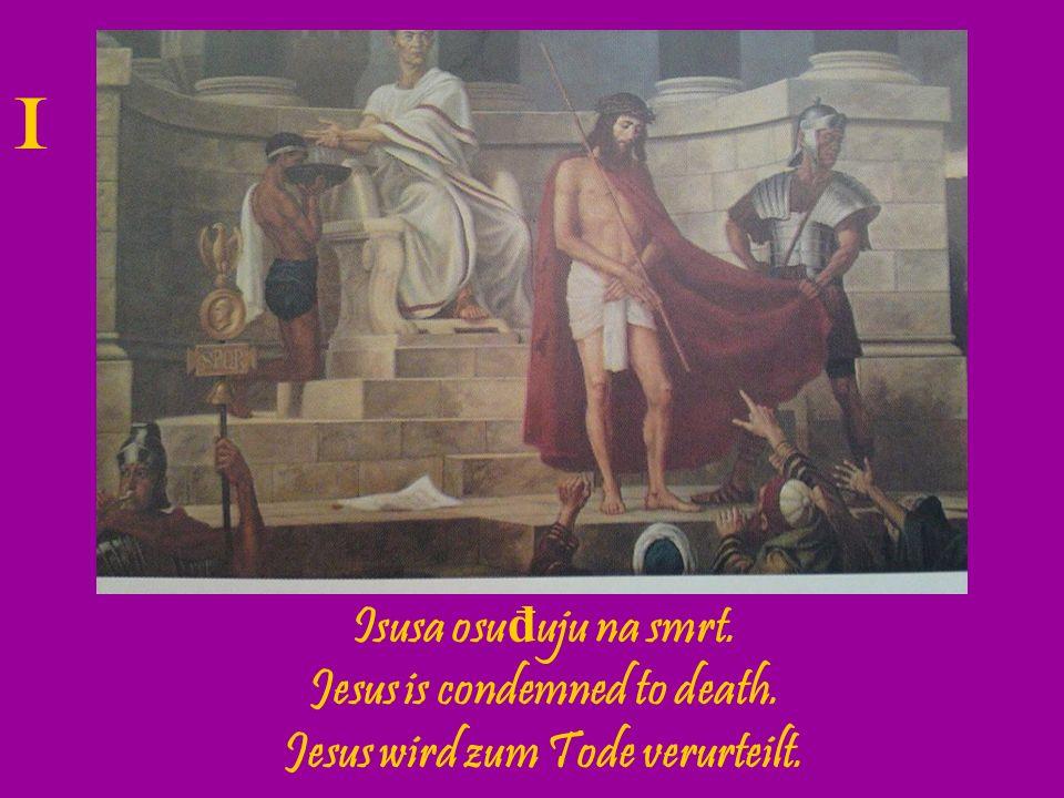 Jesus is condemned to death. Jesus wird zum Tode verurteilt.