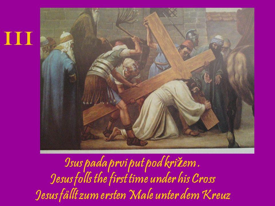 III Isus pada prvi put pod križem .