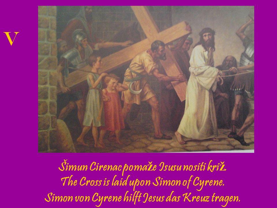 V Šimun Cirenac pomaže Isusu nositi križ.