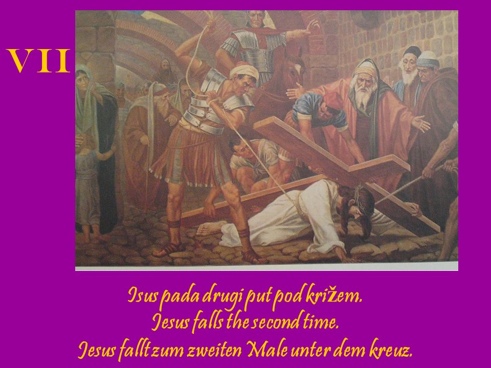 VII Isus pada drugi put pod križem. Jesus falls the second time.
