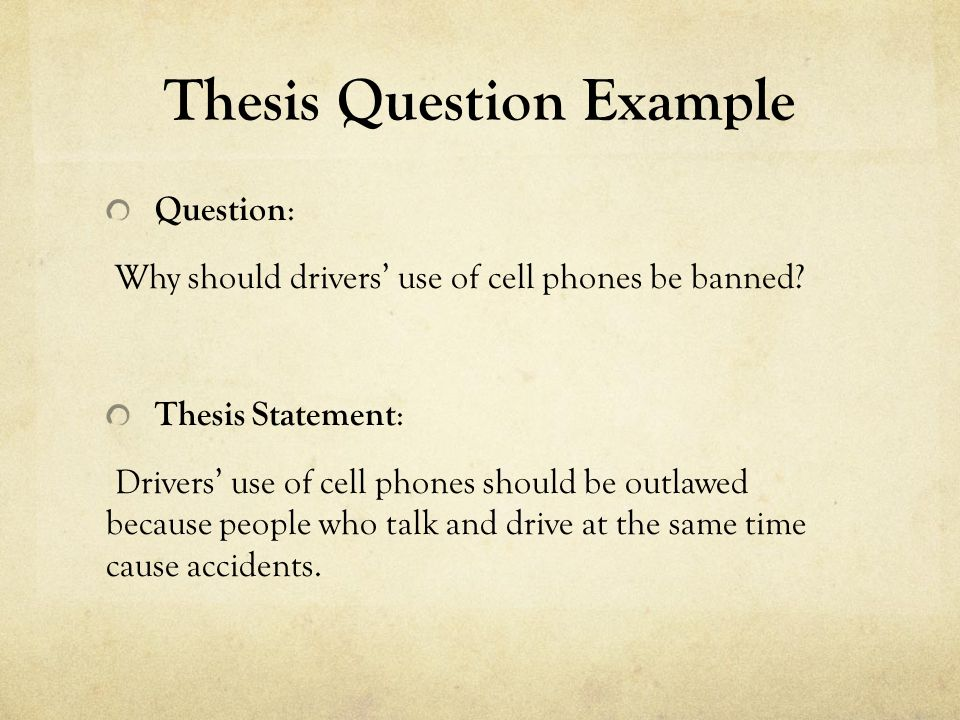 does a thesis have to be a question Narrowing the scope of your thesis can be time-consuming paradoxically, the   how do you know that you have drafted a research question.