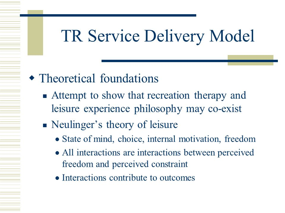 philosophy of therapeutic recreation Looking for online definition of therapeutic recreation in the medical dictionary therapeutic recreation explanation free recreational therapy a treatment philosophy and format used for patients with mental or physical conditions or injuries to improve or maintain functionality.