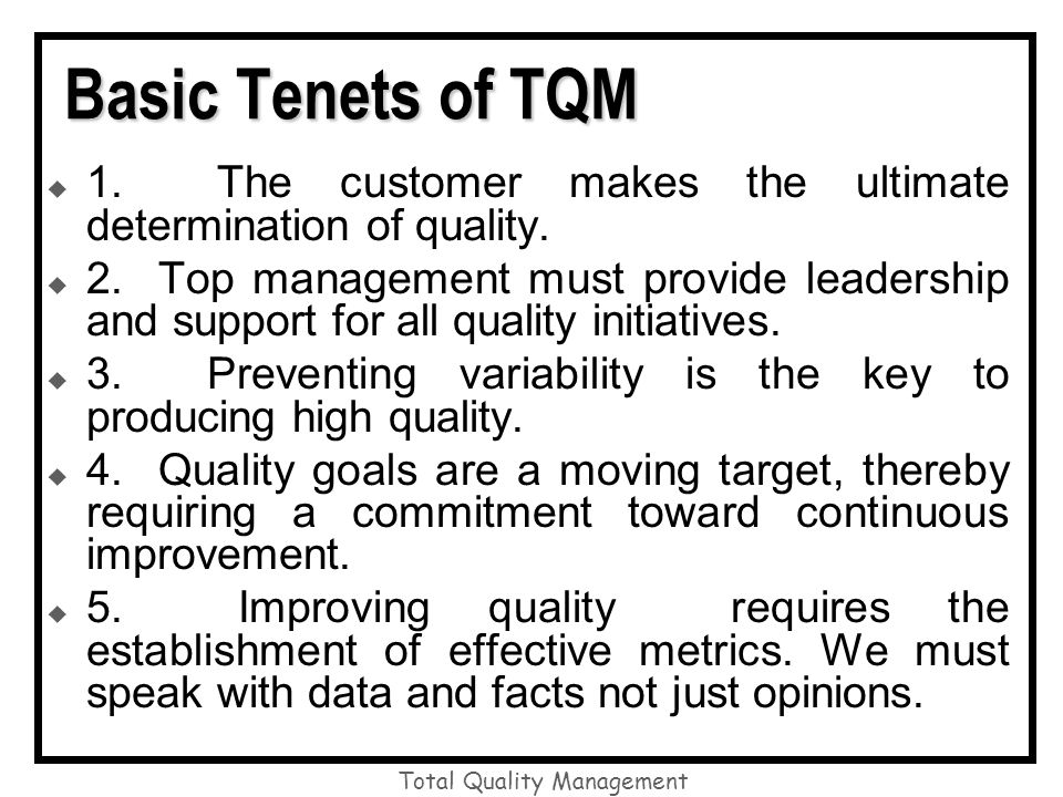 goals of total quality management The tqm (total quality management) means that the company is focused on delivering continuous improvement and quality in production and delivery of product to the consumer, while the six sigma.