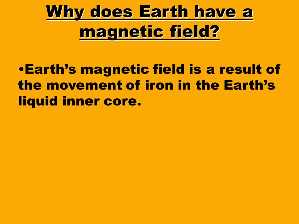 Why does Earth have a magnetic field