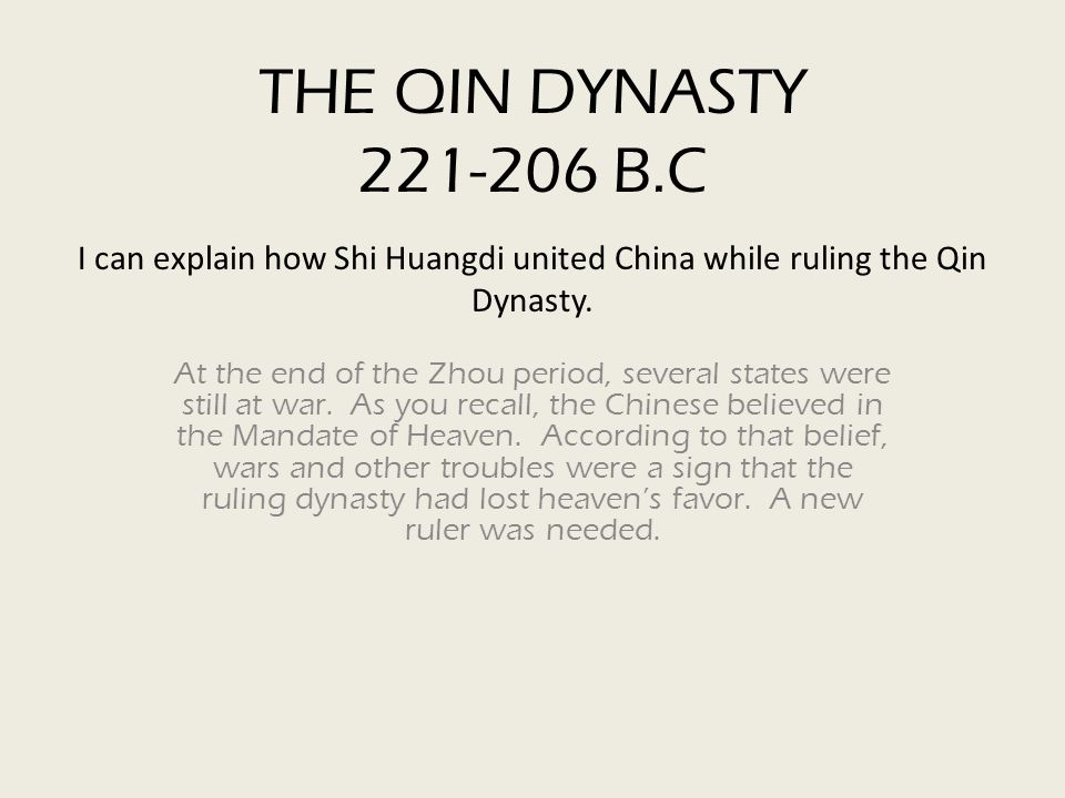 THE QIN DYNASTY B.C I can explain how Shi Huangdi united China while ruling the Qin Dynasty.