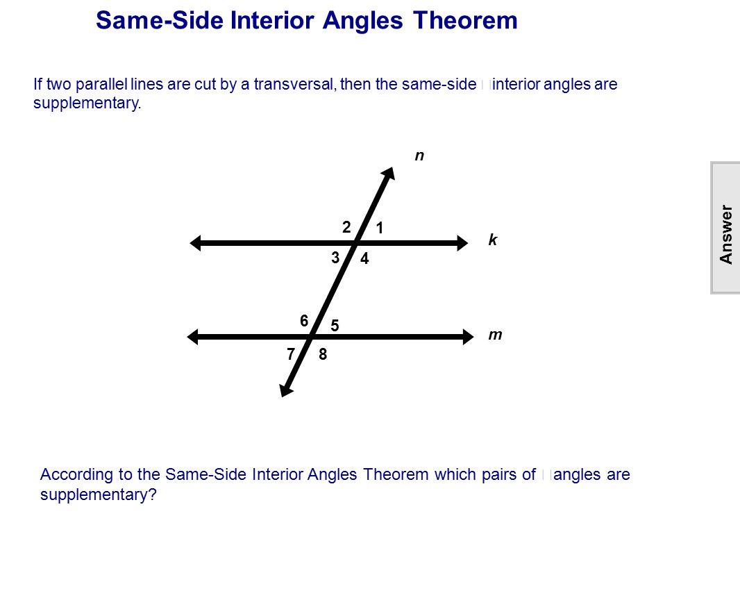 According To Same Side Interior Angles Theorem:
