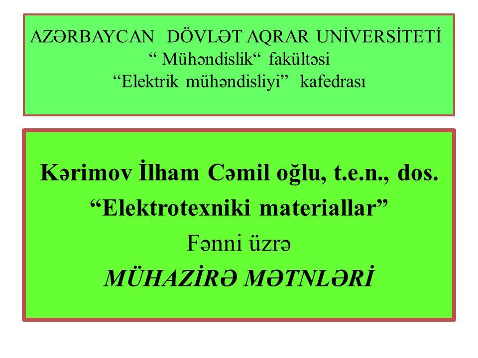 Kərimov İlham Cəmil oğlu, t.e.n., dos. Elektrotexniki materiallar