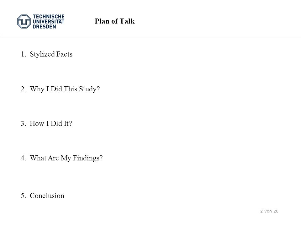 Plan of Talk Stylized Facts Why I Did This Study How I Did It What Are My Findings Conclusion