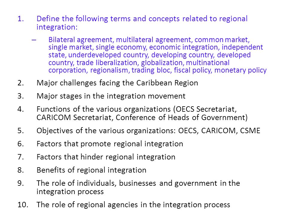 define regional economic integration Trading blocs a regional trading bloc is a group of countries within a geographical region that protect themselves from imports from non-members trading blocs are a form of economic integration, and increasingly shape the pattern of world trade there are several types of trading bloc.