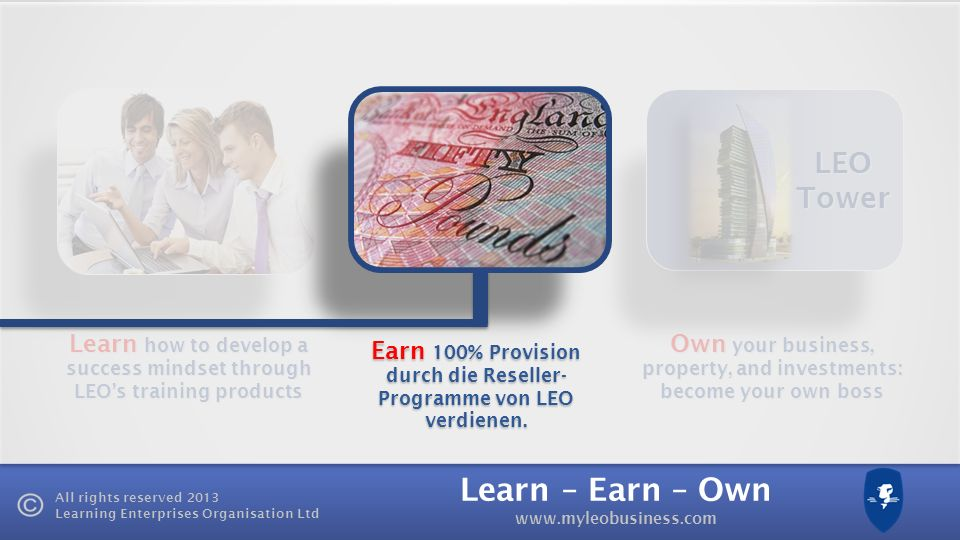 LEO Tower Learn how to develop a success mindset through LEO's training products. Own your business, property, and investments: become your own boss.