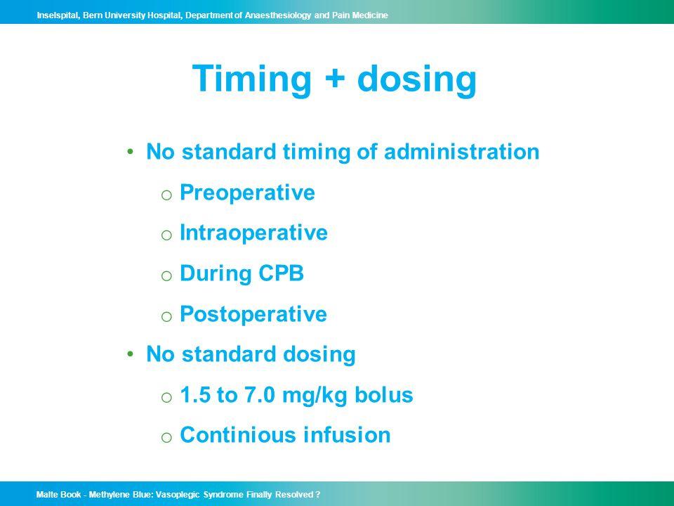 Timing + dosing No standard timing of administration Preoperative