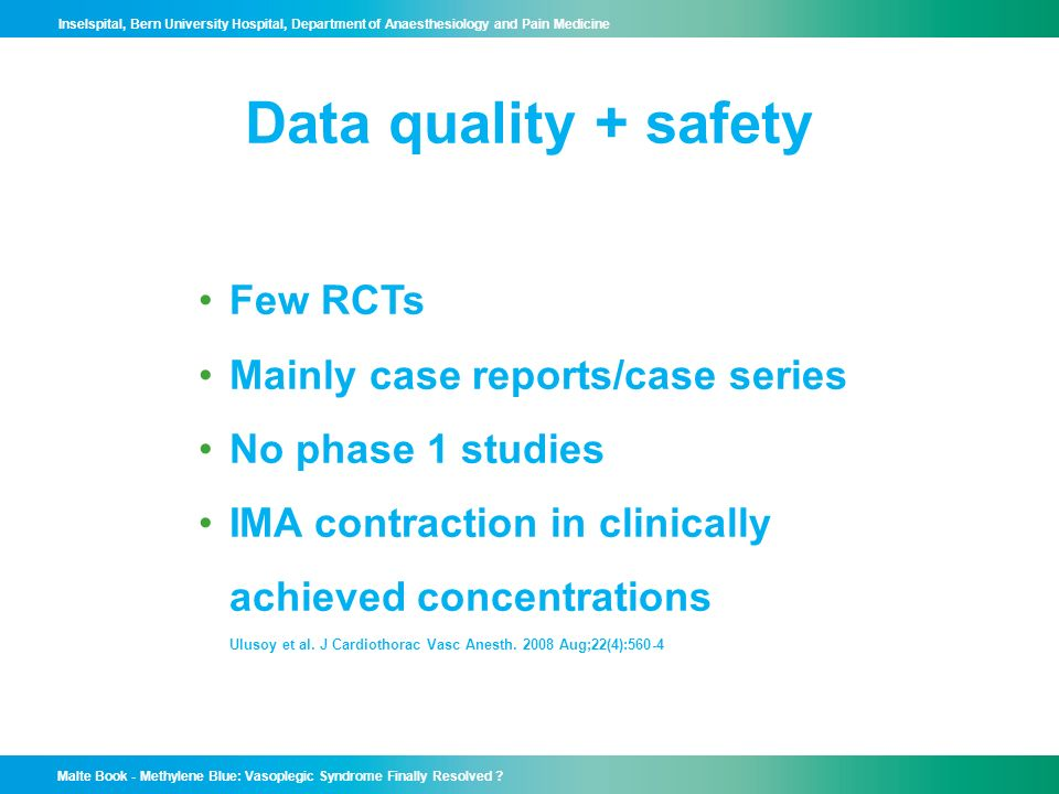Data quality + safety Few RCTs Mainly case reports/case series