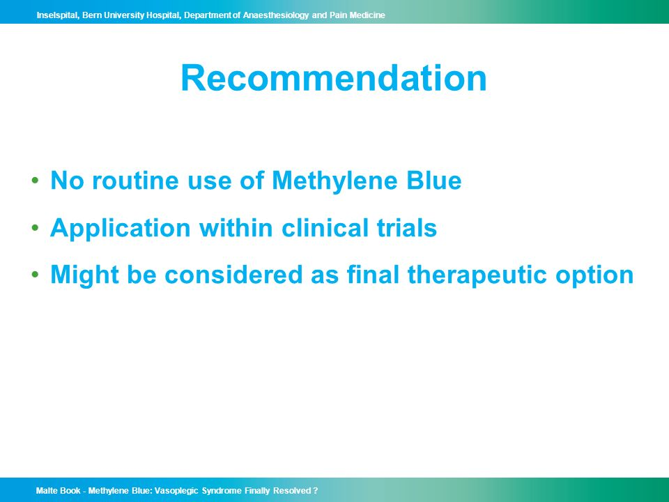 Recommendation No routine use of Methylene Blue