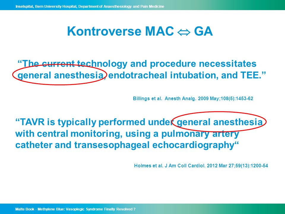 Kontroverse MAC  GA The current technology and procedure necessitates. general anesthesia, endotracheal intubation, and TEE.