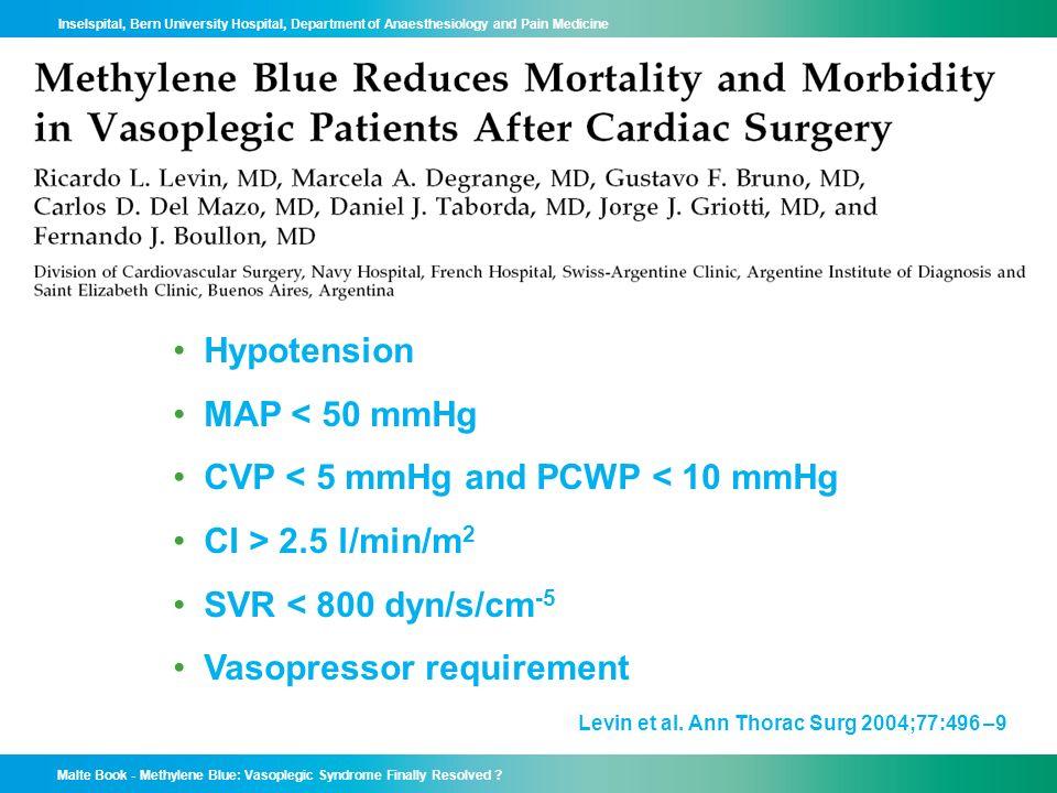CVP < 5 mmHg and PCWP < 10 mmHg CI > 2.5 l/min/m2