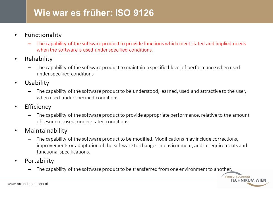 Wie war es früher: ISO 9126 Functionality Reliability Usability
