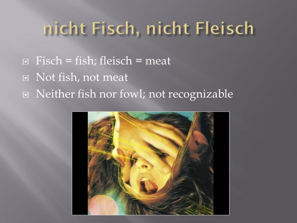 nicht Fisch, nicht Fleisch