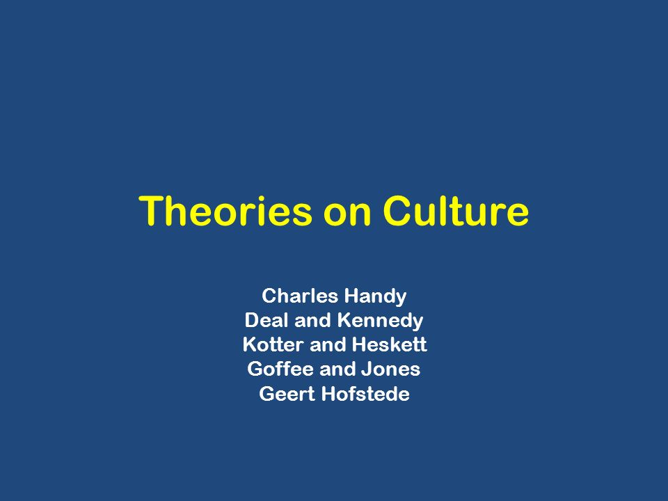 handys culture and deal kennedy Deal, te, and aa kennedy 1982 corporate cultures: the rites and rituals of  corporate life reading,  handy, b charles 1976 understanding organizations.