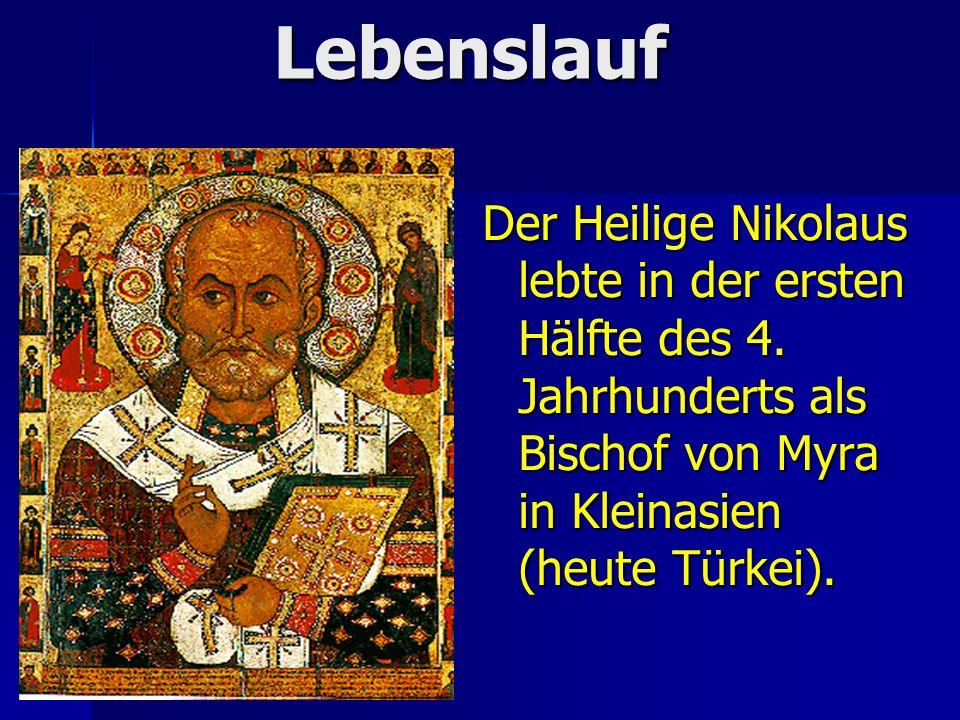 Lebenslauf Der Heilige Nikolaus lebte in der ersten Hälfte des 4.