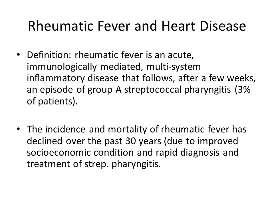 rheumatic fever rheumatic heart disease Untreated rheumatic fever can lead to serious complications such as rheumatic heart disease.