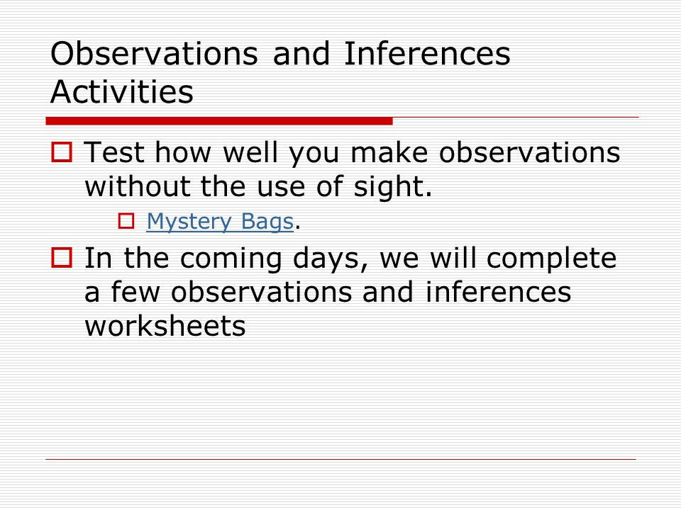 Scientific Inquiry Science is a process of thinking critically – Observations and Inferences Worksheet