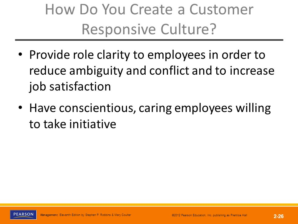customer responsive culture Organizational culture creating a customer-responsive culture key variables shaping customer-responsive cultures the types of employees hired by the organization.