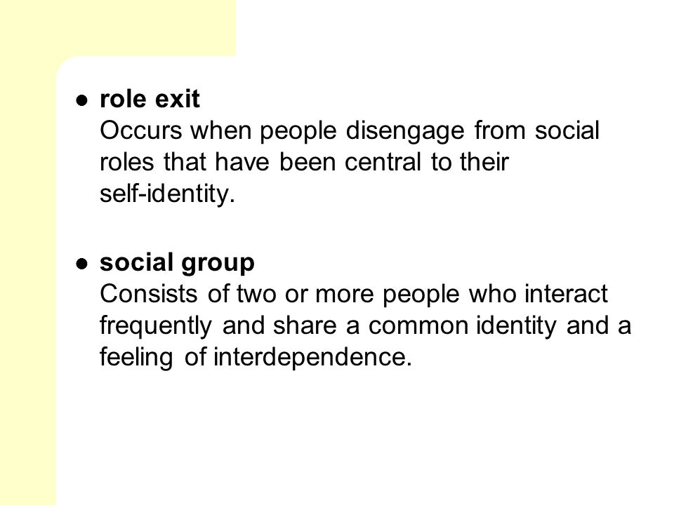 role exit Occurs when people disengage from social roles that have been central to their self‑identity.