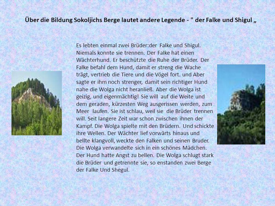"""Über die Bildung Sokoljichs Berge lautet andere Legende - der Falke und Shigul """""""