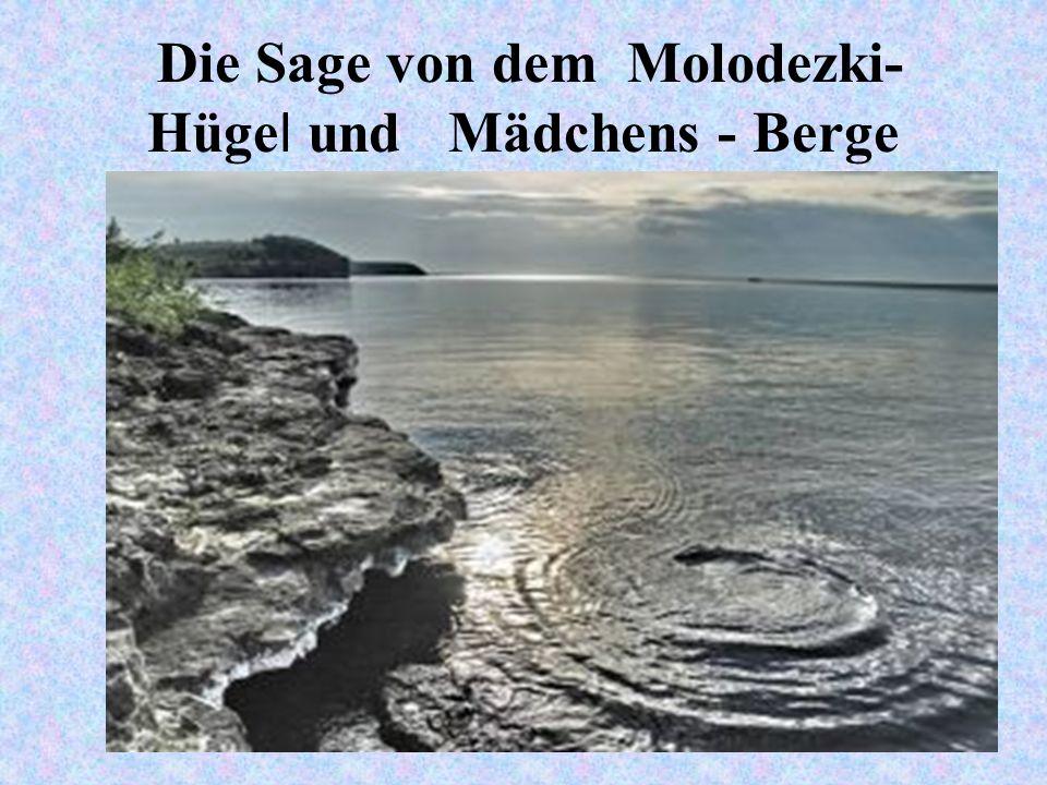 Die Sage von dem Molodezki- Hügel und Mädchens - Berge