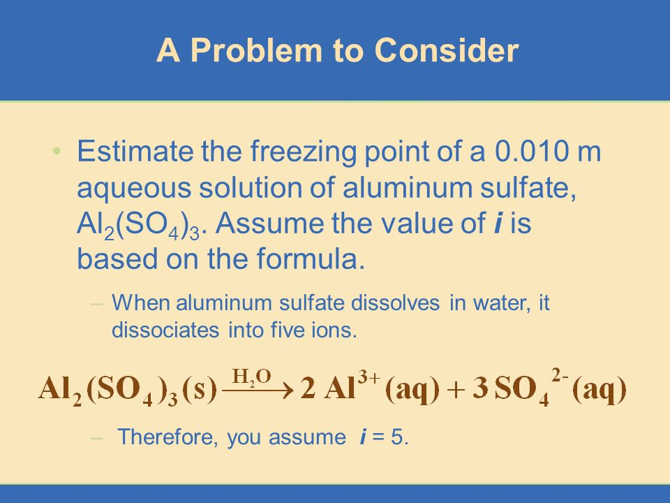 freezing point depression of aqueous solution In an ideal solution, freezing point depression only depends on solute concentration freezing point depression problem 3165 g of sodium chloride is added to 2200 ml of water at 34 °c.