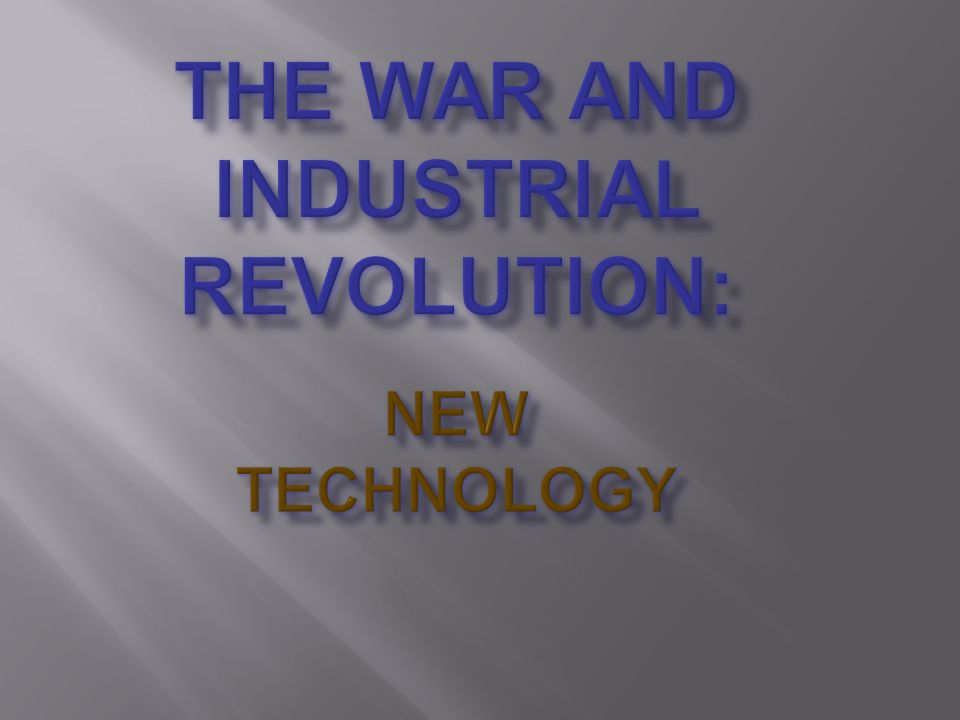 industrial revolution warfare militarism Category: world war one, world war two title: the impact of the industrial revolution on warfare.