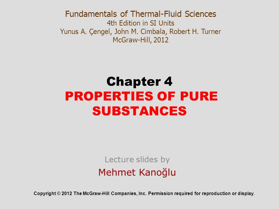 Chapter 4 properties of pure substances ppt video online download 1 chapter 4 properties of pure substances fundamentals of thermal fluid sciences 4th edition fandeluxe Choice Image