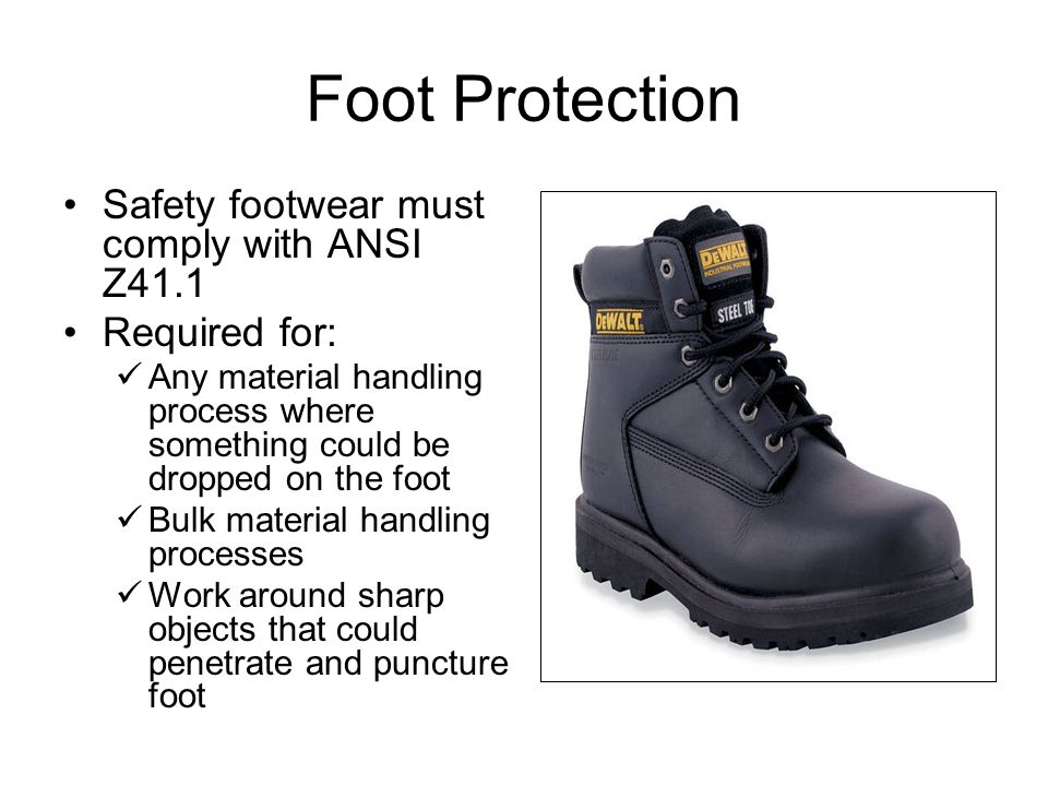 Foot Protection Safety footwear must comply with ANSI Z41.1
