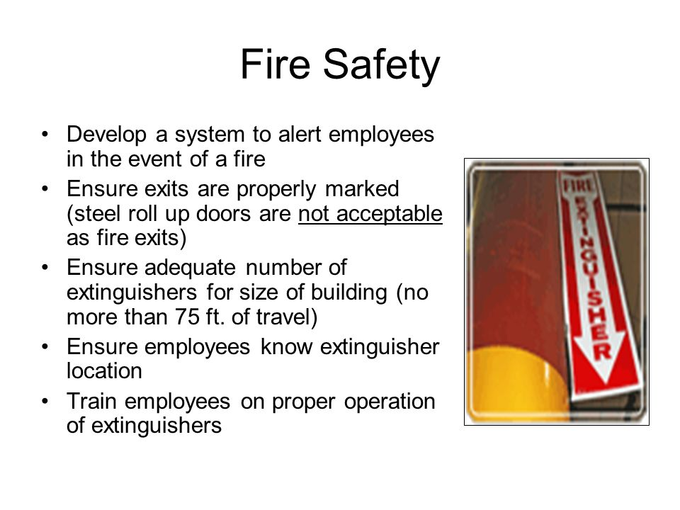 Fire Safety Develop a system to alert employees in the event of a fire