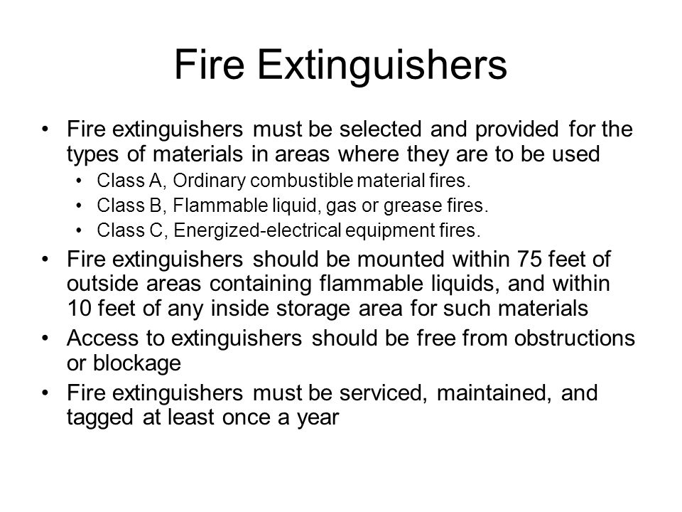 Fire Extinguishers Fire extinguishers must be selected and provided for the types of materials in areas where they are to be used.