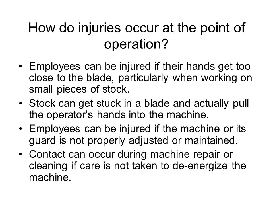 How do injuries occur at the point of operation
