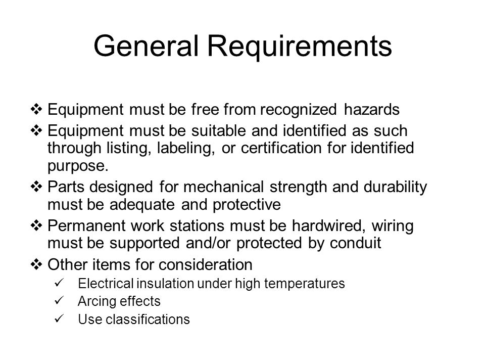 General Requirements Equipment must be free from recognized hazards
