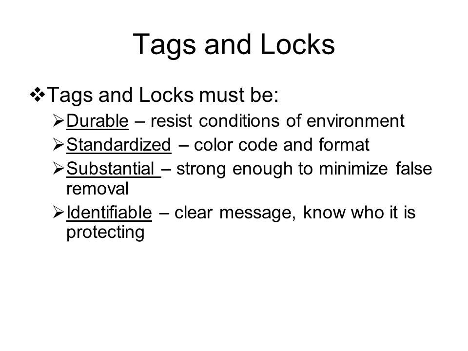Tags and Locks Tags and Locks must be:
