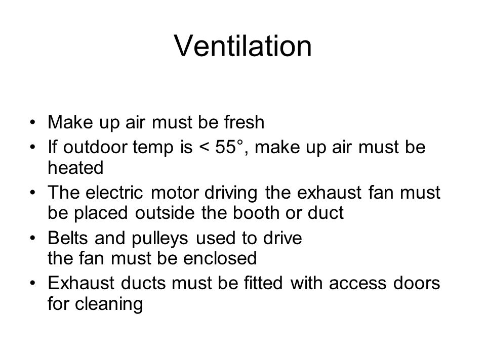 Ventilation Make up air must be fresh