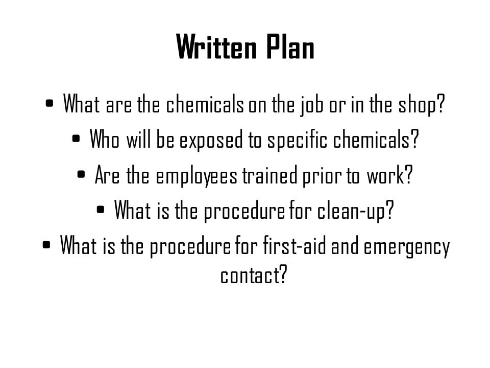 Written Plan What are the chemicals on the job or in the shop
