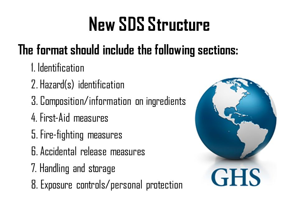 New SDS Structure The format should include the following sections: