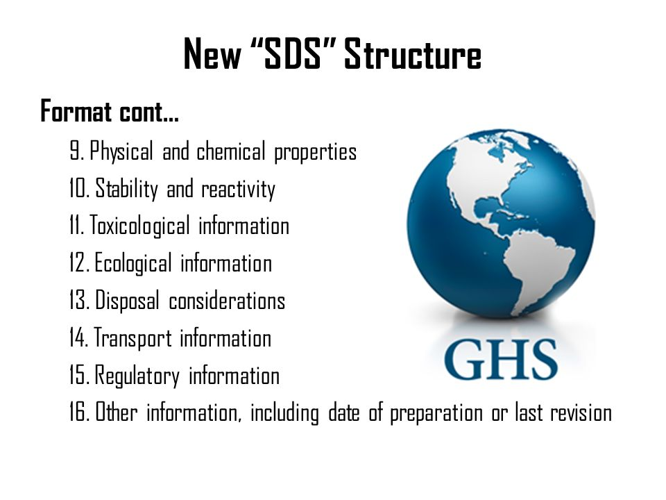 New SDS Structure Format cont… 9. Physical and chemical properties