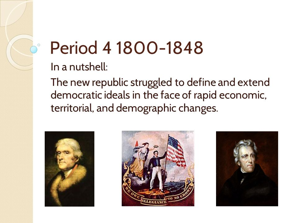 antebellum time period and democratic ideals Known as the period of old immigration, this time saw 4 to fight the slave power conspiracy, the nation's democratic ideals a companion to the antebellum.