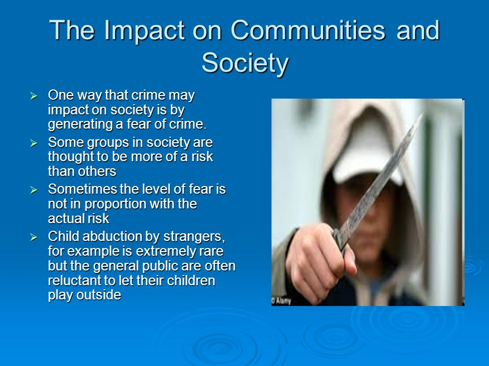 robbery and the effects on society Reciprocal effects of family disruption and crime 44 delinquency for three reasons first, individuals from unstable families or single-parent families tend to have.