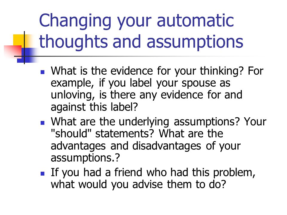 underlying assumptions critical thinking Lifespan chapter 13  her strong critical thinking skills she is able to look at a problem from many sides and identify the underlying assumptions of the.
